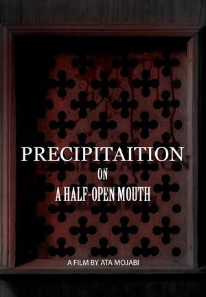 Precipitation on a half-open mouth